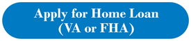 Apply for a VA or FHA home loan link